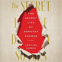 Cover image for The secret life of Dorothy Soames a memoir