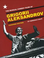Cover image for The musical comedy films of Grigorii Aleksandrov laughing matters