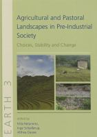 Cover image for Agricultural and pastoral landscapes in pre-industrial society  choices, stability and change