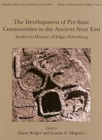 Cover image for The development of pre-state communities in the ancient Near East studies in honour of Edgar Peltenburg