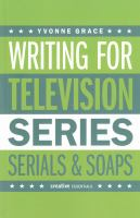 Cover image for Writing for television  series, serials and soaps