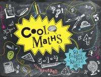Cover image for Cool math : 50 fantastic facts for kids of all ages