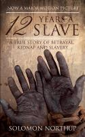 Cover image for 12 years a slave  a true story of betrayal, kidnap and slavery