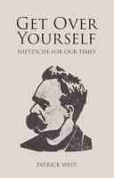 Cover image for Get over yourself Nietzsche for our times