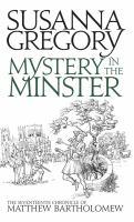 Imagen de portada para Mystery in the minster : the seventeenth chronicle of Matthew Bartholomew