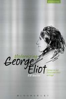 Cover image for Modernizing George Eliot the writer as artist, intellectual, proto-modernist, cultural critic