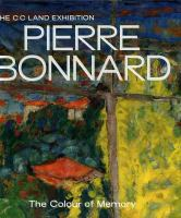 Cover image for Pierre Bonnard : the colour of memory : the CC Land exhibition