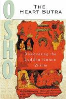 Cover image for The Heart Sutra : discourses on the Prajnaparamita Hridayam Sutra of Gautama the Buddha