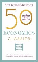 Cover image for 50 economics classics : your shortcut to the most important ideas on capitalism, finance, and the global economy