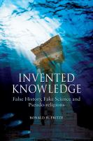 Cover image for Invented knowledge : false history, fake science and pseudo-religions