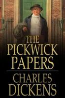 Cover image for The Pickwick papers  or, The posthumous papers of the Pickwick Club