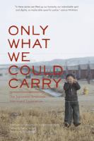 Cover image for Only what we could carry : the Japanese American internment experience