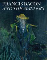 Cover image for Francis Bacon and the masters