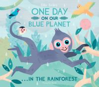 Cover image for One day on our blue planet ...in the rainforest
