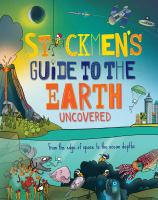 Cover image for Stickmen's Guide to Earth : From the Edge of Space to the Ocean Depths