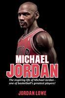 Imagen de portada para Michael Jordan : the inspiring life of of Michael Jordan, one of basketball's greatest players!
