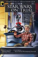 Cover image for Star Wars on trial science fiction and fantasy writers debate the most popular science fiction films of all time