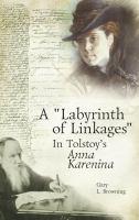 "Cover image for A ""labyrinth of linkages"" in Tolstoy's Anna Karenina"
