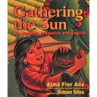 Cover image for Gathering the sun : an alphabet in Spanish and English