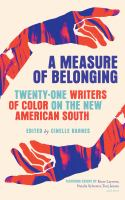 Cover image for A measure of belonging : twenty-one writers of color on the new American South