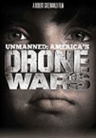Cover image for Unmanned America's drone wars