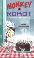 Cover image for Monkey & Robot : friends and neighbors