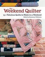 Cover image for The weekend quilter : 25+ fabulous quilts to make in a weekend