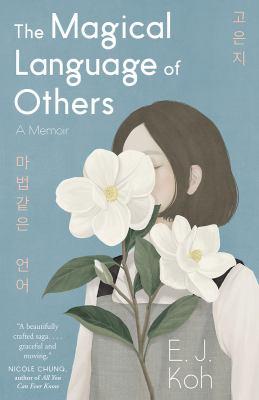 Imagen de portada para The magical language of others : a memoir