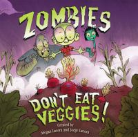 Cover image for Zombies don't eat veggies!
