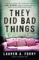 Cover image for They did bad things : a thriller