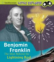 Cover image for Benjamin Franklin : the man behind the lightning rod