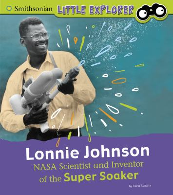 Cover image for Lonnie Johnson : NASA scientist and inventor of the Super Soaker