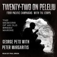 Cover image for Twenty-two on Peleliu four Pacific campaigns with the corps: the memoirs of an old breed marine