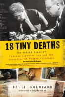 Cover image for 18 tiny deaths The untold story of frances glessner lee and the invention of modern forensics