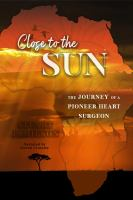Cover image for Close to the sun The journey of a pioneer heart surgeon