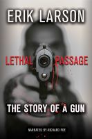 Cover image for Lethal passage The story of a gun