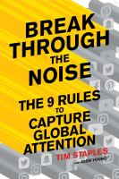 Cover image for Break through the noise the nine rules to capture global attention