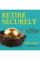Cover image for Retire securely insights on money management from an award-winning financial columnist