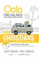"""Cover image for Oola for christians Find balance in an unbalanced world€́""""find balance and grow in the 7 key areas of life to live the life of your dreams"""