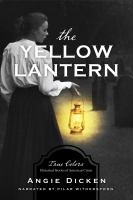 Cover image for The yellow lantern True colors: historical stories of american crime