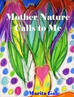 Cover image for Mother Nature Calls to Me : My truth through poetry