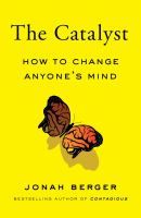 Cover image for The catalyst : how to change anyone's mind