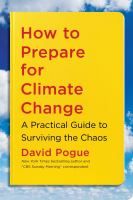 Cover image for How to prepare for climate change : a practical guide to surviving the chaos