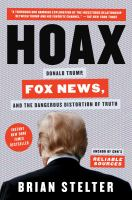 Cover image for Hoax : Donald Trump, Fox News, and the dangerous distortion of truth