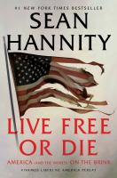 Cover image for Live free or die : America (and the world) on the brink