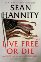 Cover image for Live free or die America (and the world) on the brink