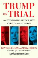 Cover image for Trump on trial : the investigation, impeachment, acquittal and aftermath