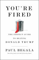 Cover image for You're fired : the perfect guide to beating Donald Trump