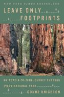 Cover image for Leave only footprints : my Acadia-to-Zion journey through every national park