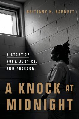 Cover image for A knock at midnight : a story of hope, justice, and freedom